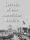 Secrets of the American Bastile