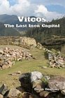 Vitcos: The Last Inca Capital