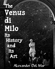 Venus De Milo: Its History and Its Art