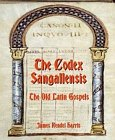 Codex Sangallensis: The Old Latin Gospels