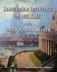 Babylonian Influence on the Bible and Other Popular Beliefs
