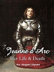 Jeanne d'Arc: Her Life and Death (Oliphant)