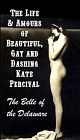 Life and Amours of Beautiful, Gay and Dashing Kate Percival