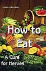 "How to Eat : A Cure For ""Nerves"""