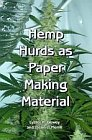 Hemp Hurds as Paper Making Material