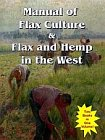 Manual of Flax Culture & Flax and Hemp in the West