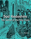 Sod Kedoshim : The Secret of the Holy Ones