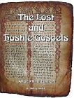 Lost and Hostile Gospels, The : LARGE PRINT