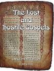 Lost and Hostile Gospels, The : LARGE PRINT