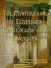 Mysteries of the Egyptians, Chaledeans, and Assyrians