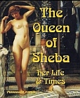 Queen of Sheba: Her Life and Times