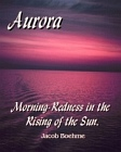 Aurora - Morning-Redness in the Rising of the Sun