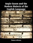 Anglo-Saxon and the Modern Dialects of the English Language