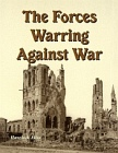 Forces Warring Against War
