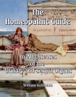 Homeopathic Guide In All Diseases of the Urinary and Sexual Organs