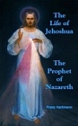 Life of Jehoshua : The Prophet of Nazareth