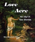 Love-Acre : An Idyl in Two Worlds