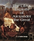 Life and Exploits of Alexander the Great