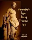 Intermediate Types Among Primitive Folk