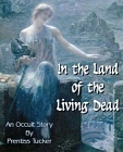 In the Land of the Living Dead