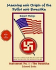 Meaning and Origin of the Fylfot & Swastika