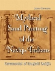 Mythical Sand Painting of the Navajo Indians & Ceremonial of Hasjelti Dailjis