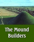 Mound Builders: A Lost Race