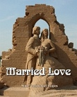 Married Love or Love in Marriage (Large Print)