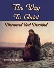 Way To Christ Discovered and Described (Large Print)