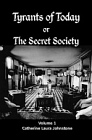 Tyrants of Today or The Secret Society (2 Volume Set)