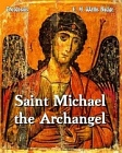 Saint Michael the Archangel - Three Encomiums