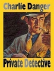 Charlie Danger: Private Detective (E-Mobi/Kindle)