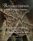 Reincarnation  - A Study In  Human Evolution (Large Print Edition)