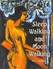 Sleep Walking and Moon Walking