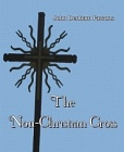 Non-Christian Cross, The (Large Print Edition)