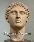 Against Apion and Life of Flavius Josephus