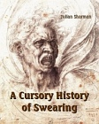 Cursory History of Swearing, A