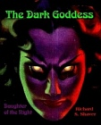 Dark Goddess - Daughter of the Night - Of Stegner's Folly