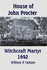 House of John Procter : Witchcraft Martyr, 1692
