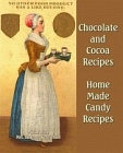 Chocolate and Cocoa Recipes & Home Made Candy Recipes