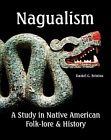 Nagualism; A Study in Native American Folk-lore and History