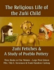 Religious Life of the Zuni Child - Zuni Fetiches - Study of Pueblo Pottery