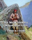 Old Indian Legends & American Indian Stories