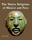 Native Religions of Mexico and Peru
