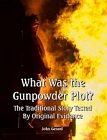 What Was the Gunpowder Plot?