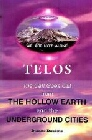 Telos: The Call Goes Out from the Hollow Earth and the Underground Cities