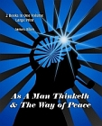 As A Man Thinketh & The Way of Peace (2 Books in 1 Volume- Large Print)