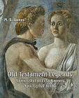 Old Testament Legends: Stories Out of Less-Known Apocryphal Books
