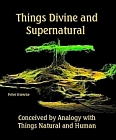 Things Divine and Supernatural Conceived by Analogy with Things Natural and Human