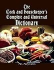 Cook and Housekeeper's Complete and Universal Dictionary